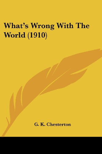 What's Wrong with the World (1910) por G. K. Chesterton