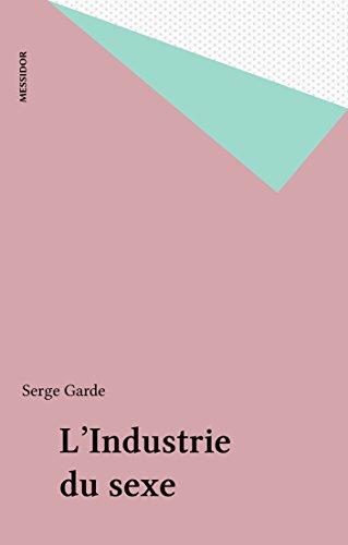 L'Industrie du sexe (Messi Documents) par Serge Garde