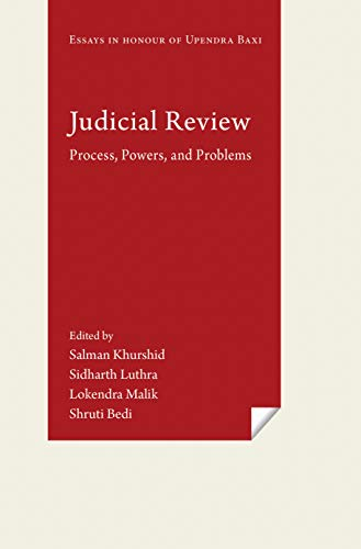 Judicial Review : Process, Powers, and Problems (Essays in Honour of Upendra Baxi)