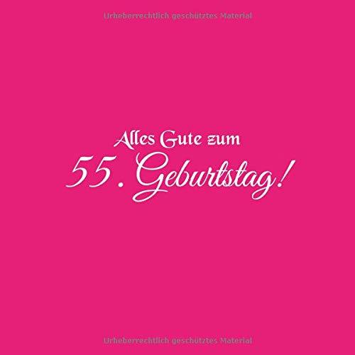 Alles Gute zum 55 Geburtstag: Gästebuch Alles Gute zum 55 Geburtstag 55 Jahre Gäste buch party geschenkideen deko dekoration geburtstagsdeko zubehör ... mann freund männer mutter vater Cover Rosa