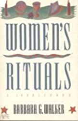 Women's Rituals: A Sourcebook by Barbara G. Walker (1990-03-30)