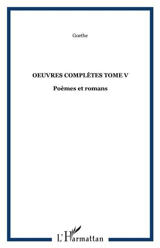 Oeuvres Completes (T V) Poemes et Romans