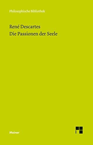 Die Passionen der Seele: Im Anhang: Die Beschreibung des ...