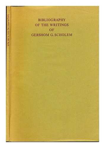 Bibliography of the writings of Gershom G. Scholem / [prepared by Moshe Catane]