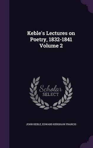 Keble's Lectures on Poetry, 1832-1841 Volume 2