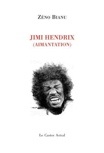 Jimi Hendrix - Aimantation par Zeno Bianu