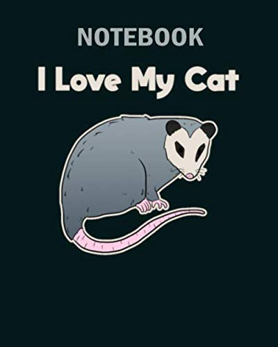 Notebook: i love my cat opossum funny1 - 50 sheets, 100 pages - 8 x 10 inches