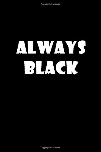 Always Black: Always Black - Blank Lined Notebook: Perfectly Black Paper White Line Notebook | Metallic Gel Pens Pastel Ink | 6x9 110 pages Wide Ruled Journal Composition Book