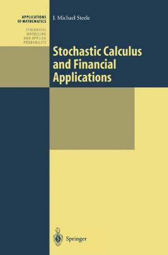 Stochastic Calculus and Financial Applications (Stochastic Modelling and Applied Probability) por J. Michael Steele