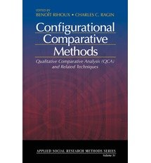 [(Configurational Comparative Methods: Qualitative Comparative Analysis (QCA) and Related Techniques)] [ By (author) Benoit Rihoux, By (author) Charles C. Ragin ] [September, 2008]