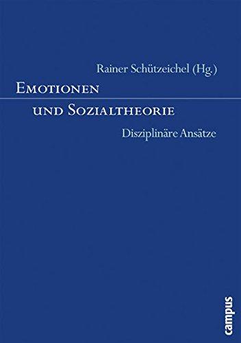 Emotionen und Sozialtheorie: Disziplinäre Ansätze