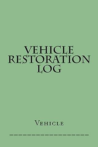 Vehicle Restoration Log: Light Green Cover (S M Car Journals)