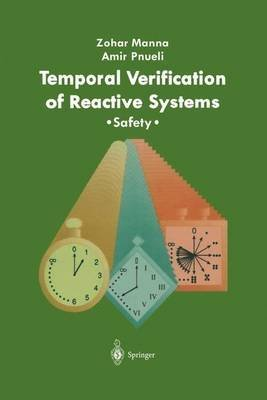 [(Temporal Verification of Reactive Systems : Safety)] [By (author) Zohar Manna ] published on (August, 1995)