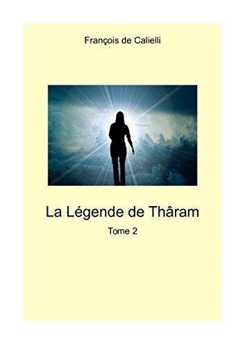 La Légende de Thâram - Tome 2