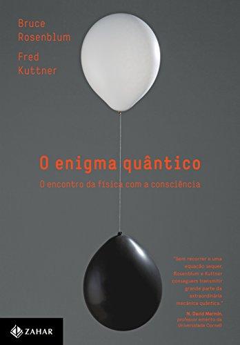 O Enigma Quntico. O Encontro da Fsica com a Conscincia (Em Portuguese do Brasil)