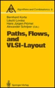 Path, Flows and Vlsi-Layout (Algorithms and Combinatorics) by Bernhard Korte (1990-12-05)
