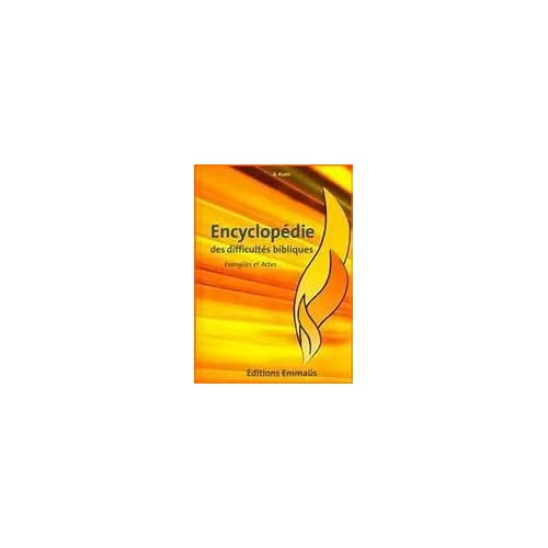 Encyclopédie des Difficultés Bibliques V5 : Evangiles et Actes
