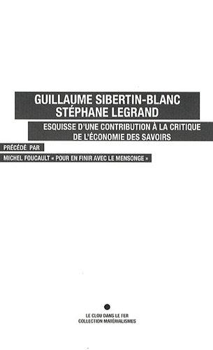 Esquisse d'une contribution à la critique de l'économie des savoirs par Stéphane Legrand