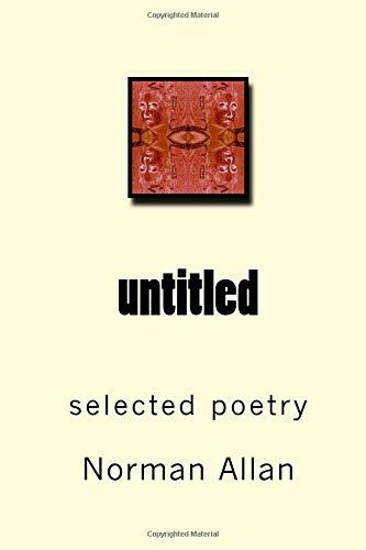 untitled: selected poetry por Norman Allan