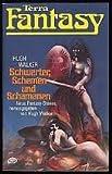 TERRA  FANTASY Bd. 32, Schwerter, Schemen und Schamanen (neue FANTASY-Stories) - Hugh [Hrsg.]: Walker