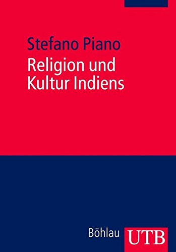 Religion und Kultur Indiens (UTB M / Uni-Taschenbücher)