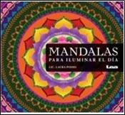 Mandalas Para Iluminar El Dia por Laura Podio
