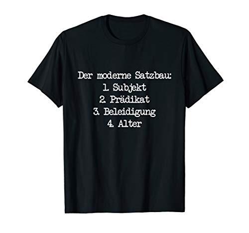 Der Moderne Satzbau T-Shirt Beleidigung Alter Lustig