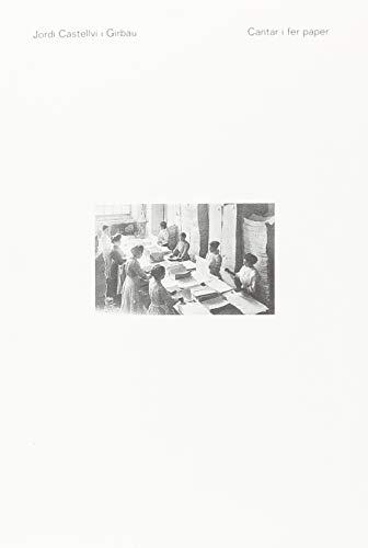 Cantar I Fer Paper (La fàbrica) por Jordi Castellví Girbau