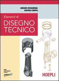 Elementi di disegno tecnico. Per gli Ist. Professionali per l'industria e l'artigianato