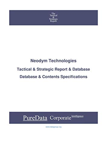 Neodym Technologies: Tactical & Strategic Database Specifications - TSX-Venture perspectives (Tactical & Strategic - Canada Book 17155) (English Edition)
