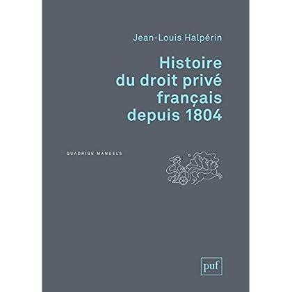 Histoire du droit privé français depuis 1804 (Quadrige)