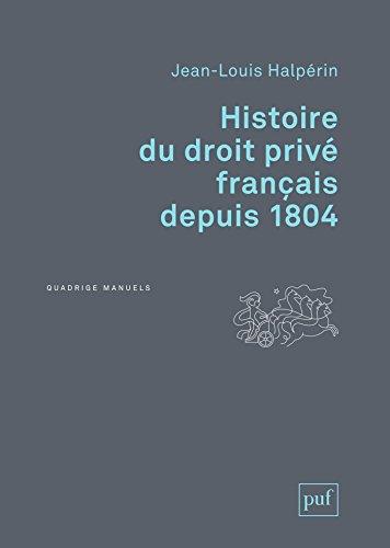 Histoire du droit privé français depuis 1804 (Quadrige) par Jean-Louis Halpérin