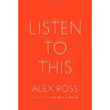 Listen to This by Alex Ross (2010-09-28)