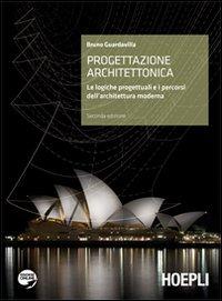 Progettazione architettonica. Introduzione alle logiche dell'architettura. Per il Liceo artistico. Con espansione online