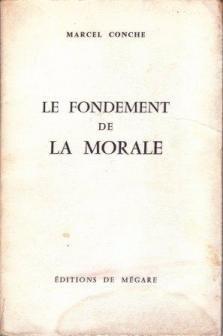 Le Fondement de la morale par Marcel Conche (Broché)