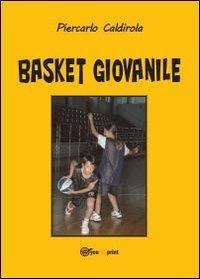 Basket giovanile (Saggistica) por Piercarlo Caldirola