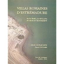Villas romaines d'Estrémadure: Doña María, La Sévillana et leur environnement (Collection de la Casa de Velázquez)