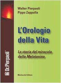 lorologio-della-vita-la-storia-del-miracolo-della-melatonina-con-dvd