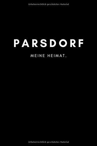 Parsdorf: Notizbuch, Notizblock, Notebook | Liniert, Linien, Lined | DIN A5 (6x9 Zoll), 120 Seiten | Notizen, Termine, Planer, Tagebuch, Organisation | Deine Stadt, Dorf, Liebe und Heimat als Geschenk
