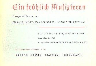 Ein fröhlich Musizieren: für C- und F-Blockflöte und Violine (Laute, Cello)