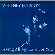 """Whitney Houston: Saving All My Love For You 12"""""""