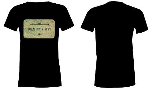 Liebe Deinen Traum ★ Rundhals-T-Shirt Frauen-Damen ★ hochwertig bedruckt mit lustigem Spruch ★ Die perfekte Geschenk-Idee (01) schwarz