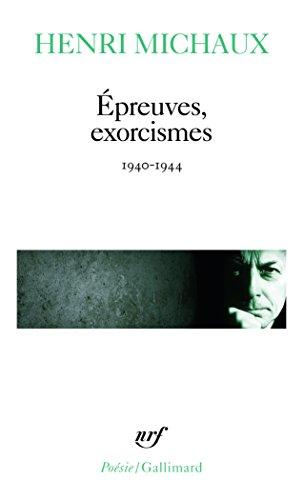 Epreuves Exorcismes: 1940-1944 (Poesie/Gallimard) par Henri Michaux