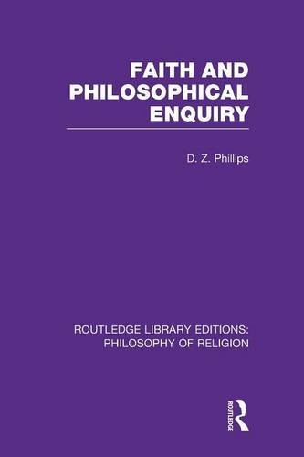 Faith and Philosophical Enquiry (Routledge Library Editions: Philosophy of Religion) by D.Z. Phillips (2016-01-22)