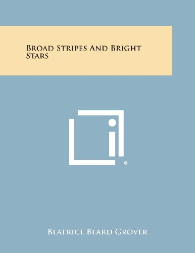 Broad Stripes and Bright Stars - Beatrice Stripe