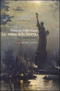 La statua della libertà. Una storia globale (Percorsi Laterza)