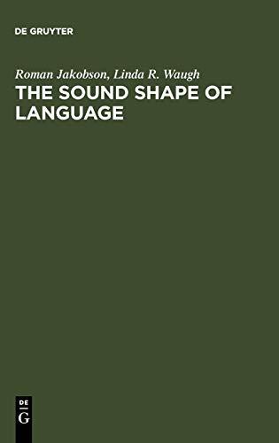 The Sound Shape of Language por Roman Jakobson