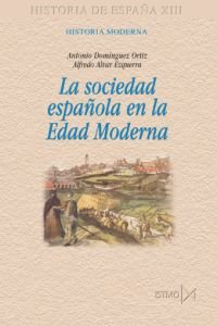 Portada del libro La sociedad espa?ola en la Edad Moderna (Fundamentos)