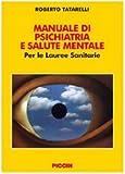 eBook Gratis da Scaricare Manuale di psichiatria e salute mentale per le lauree sanitarie (PDF,EPUB,MOBI) Online Italiano