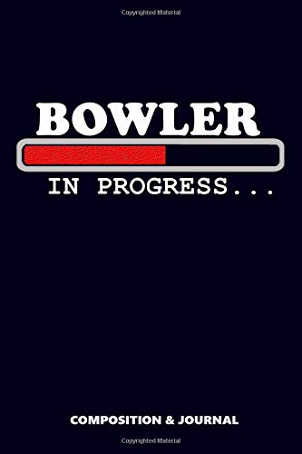 Bowler in Progress: Composition Notebook, Funny Birthday Journal for Bowl Cricketers to write on por M. Shafiq